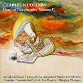 Charles Wuorinen - Music of Two Decades Vol 2