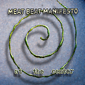 Meat Beat Manifesto: At the Center