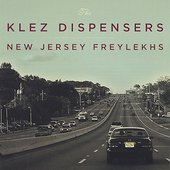 The Klez Dispensers: New Jersey Freylekhs