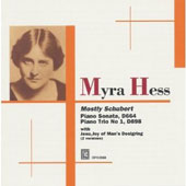 Myra Hess - Mostly Schubert. Piano Sonata D664; Piiano Trio no 1, D898; Jessu, Joy of Man's Desiring (2 vers) / Myra Hess, piano