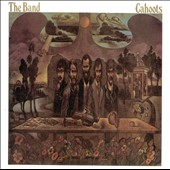 The Band: Cahoots [Bonus Tracks] [Remaster]