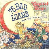 Capitol Steps: 76 Bad Loans