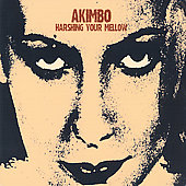 Akimbo: Harshing Your Mellow [Digipak]