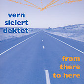 Vern Sielert Dektet: From There to Here