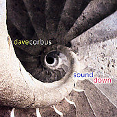 Dave Corbus: Sound Down *