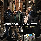 Michael Cleveland & Flamekeeper (Bluegrass)/Michael Cleveland (Bluegrass): Leaving Town *