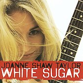Joanne Shaw Taylor: White Sugar