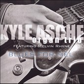 Kyle Asche: Blues for Mel *