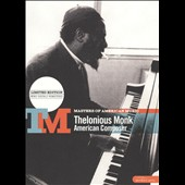 Thelonious Monk: Masters of American Music, Vol. 3: American Composer