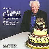The Music of Elliott Carter, Vol. 8