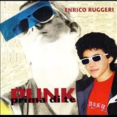 Enrico Ruggeri: Punk Prima di Te