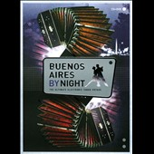 Various Artists: Buenos Aires by Night [Bonus DVD]