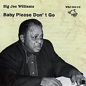 Big Joe Williams: The Essential Blue Archive: Baby Please Don't Go