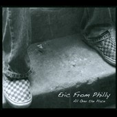 Eric From Philly: All Over the Place