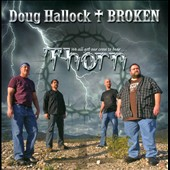 Doug Hallock: Thorn: We All Got Our Cross to Bear...