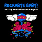 Rockabye Baby!: Rockabye Baby: Lullaby Renditions of Bon Jovi [Slipcase]