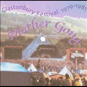 Mother Gong: Glastonbury Festival 1979-1981
