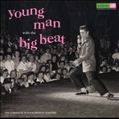Elvis Presley: Young Man with the Big Beat: The Complete 1956 Masters