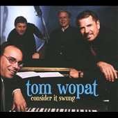 Tom Wopat: Consider It Swung [Digipak]