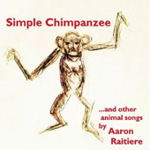Aaron Raitiere: Simple Chimpanzee [Slipcase]