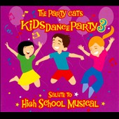 The Party Cats: Kids Dance Party, Vol. 3: Salute To High School Musical [Digipak] *