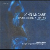 John McCabe: Upon Entering A Painting, Piano Music / Joseph Tong & Waka Hasegawa