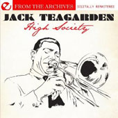 Jack Teagarden: High Society: From the Archives