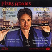 Vivaldi: Recorder Concertos; Handel: Recorder Sonatas / Piers Adams, recorder; Howard Beach, harpsichord, organ; David Watkin, cello