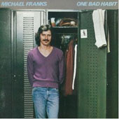 Michael Franks: One Bad Habit