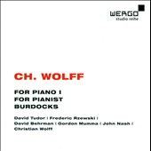 Christian Wolff: For Piano 1; For Pianist; Burdocks / Christian Wolff, flute; Gordon Mumma, french horn; John Nash, violin; David Behrman, viola; Frederic Rzewski, piano