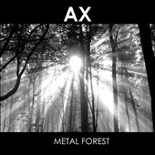 AX: Metal Forest