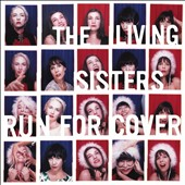 The Living Sisters: Run for Cover [Digipak] *