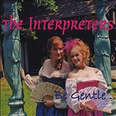 The Interpreters: Be Gentle...