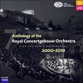 Anthology of the Royal Concertgebouw Orchestra, Live - the Radio Recordings 2000-2010 [14 CDs]