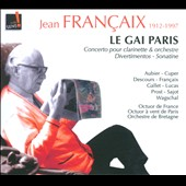 Jean Françaix: Le Gai Paris - chamber music with winds / Eric Aubier, trumpet; Philippe Cuper, clarinet; Lola Descours, bassoon