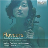 Flavours: Music for cello and piano by Debussy, Schnittke, Beethoven, Van Breen / Amber Docters van Leeuwen, cello; Taisiya Pushkar, piano
