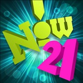 Various Artists: Now, Vol. 21 [Canada]