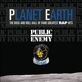 Public Enemy: Planet Earth: The Rock and Roll Hall of Fame Greatest Rap Hits [Digipak]