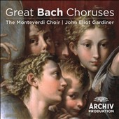 Great Bach Choruses / The Monteverdi Choir, Gardiner
