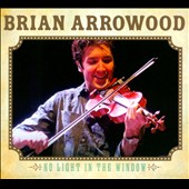 Brian Arrowood: No Light In The Window [Digipak]