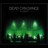 Dead Can Dance: In Concert [Digipak]