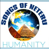 Songs of Neteru: Humanity [Single]
