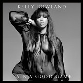 Kelly Rowland: Talk a Good Game