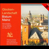 Glocken-Landschaft Bistum Mainz / Thomas Lennartz, organ