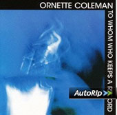 Ornette Coleman: To Whom Who Keeps a Record [Limited Edition] [Remastered]