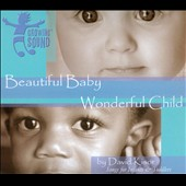 David Kisor: Beautiful Baby, Wonderful Child: Songs For Infants and Toddlers [Digipak] *