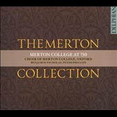 'The Merton Collection' - Dunstaple: Veni Creator; Part: The Woman with the Alabaster Box; Vaughan Williams: Valiant-for-truth / Choir of Merton College