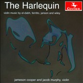 The Harlequin: Violin Music by El-Dabh, Ferritto, Janson and Wiley / Jameson Cooper & Jacob Murphy, violin