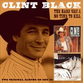 Clint Black: The Hard Way/No Time to Kill *