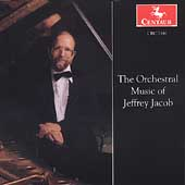 The Orchestral Music of Jeffrey Jacob